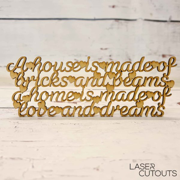 A house is made of bricks and beams a home is made of love and dreams