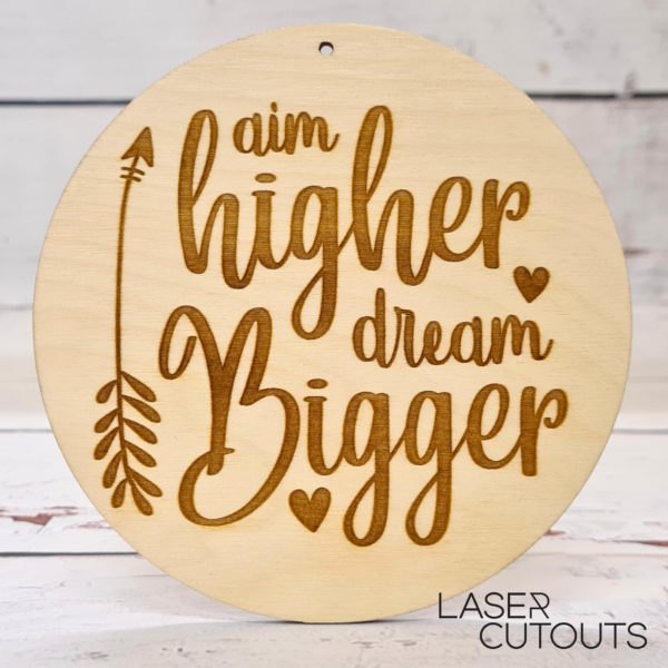 Aim higher dream bigger – Plaque