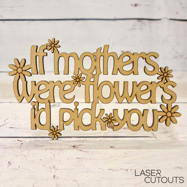 If mothers were flowers I'd pick you