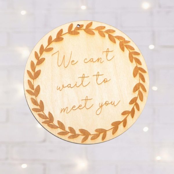 We can't wait to meet you – Plaque