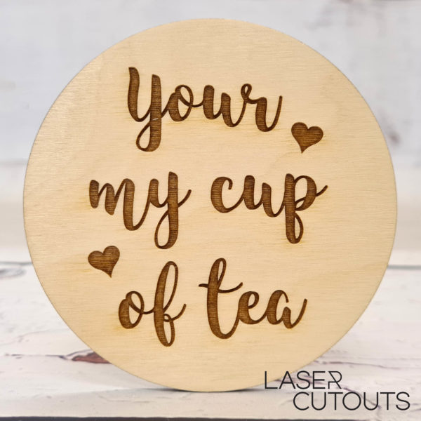 Your my cup of tea – Coaster